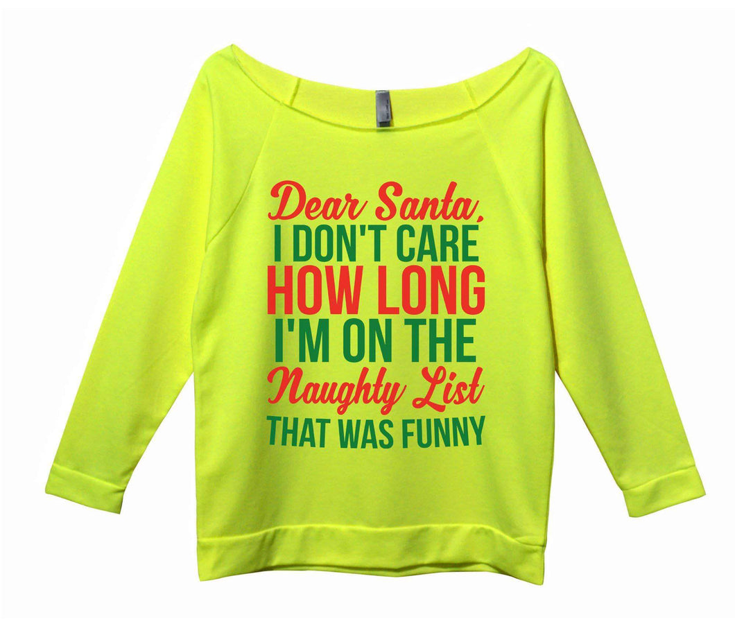 Dear Santa, I Don't Care How Long I'm On The Naughty List That Was Funny Womens 3/4 Long Sleeve Vintage Raw Edge Shirt Small Womens Tank Tops Neon Yellow