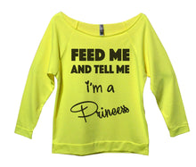 Feed Me And Tell Me I'm A Princess Womens 3/4 Long Sleeve Vintage Raw Edge Shirt Small Womens Tank Tops Neon Yellow