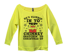 He's Climbin' In Yo Chimney Snatchin' Yo Christmas Up Womens 3/4 Long Sleeve Vintage Raw Edge Shirt Small Womens Tank Tops Neon Yellow