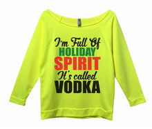 I'm Full Of Holiday Spirit It's Called Vodka Womens 3/4 Long Sleeve Vintage Raw Edge Shirt Small Womens Tank Tops Neon Yellow