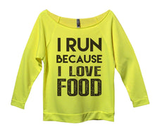 I Run Because I Love Food Womens 3/4 Long Sleeve Vintage Raw Edge Shirt Small Womens Tank Tops Neon Yellow