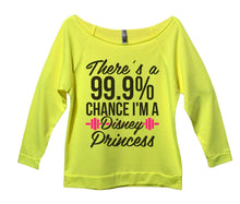 There's A 99.9% Chance I'm A Disney Princess Womens 3/4 Long Sleeve Vintage Raw Edge Shirt Small Womens Tank Tops Neon Yellow