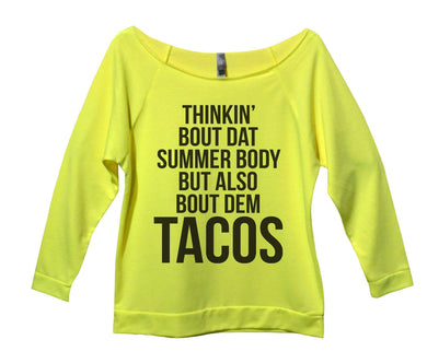 Thinkin' Bout Dat Summer Body But Also Bout Dem Tacos Womens 3/4 Long Sleeve Vintage Raw Edge Shirt Small Womens Tank Tops Neon Yellow