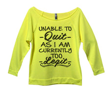 Unable To Quit As I Am Currently Too Legit Womens 3/4 Long Sleeve Vintage Raw Edge Shirt Small Womens Tank Tops Neon Yellow