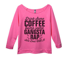 Drink Some Coffee Bump Some Gangsta Rap And Deal With It Womens 3/4 Long Sleeve Vintage Raw Edge Shirt Small Womens Tank Tops Pink