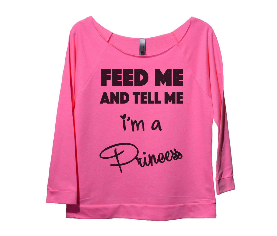 Feed Me And Tell Me I'm A Princess Womens 3/4 Long Sleeve Vintage Raw Edge Shirt Small Womens Tank Tops Pink