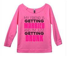 My Friend Is Getting Married I'm Just Getting Drunk Womens 3/4 Long Sleeve Vintage Raw Edge Shirt Small Womens Tank Tops Pink