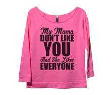 My Mama Don't Like You And She Likes Everyone Womens 3/4 Long Sleeve Vintage Raw Edge Shirt Small Womens Tank Tops Pink
