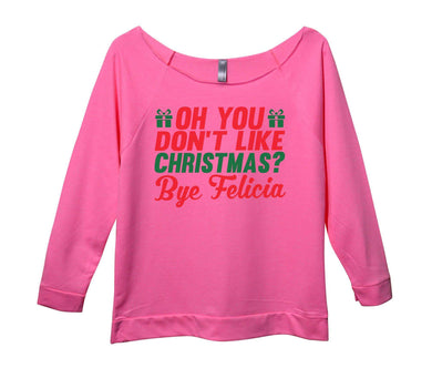 Oh You Don't Like Christmas? Bye Felicia Womens 3/4 Long Sleeve Vintage Raw Edge Shirt Small Womens Tank Tops Pink