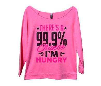 There's A 99.9% Chance I'm Hungry Womens 3/4 Long Sleeve Vintage Raw Edge Shirt Small Womens Tank Tops Pink