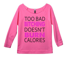 Too Bad Bitching Doesn't Burn Calories Womens 3/4 Long Sleeve Vintage Raw Edge Shirt Small Womens Tank Tops Pink