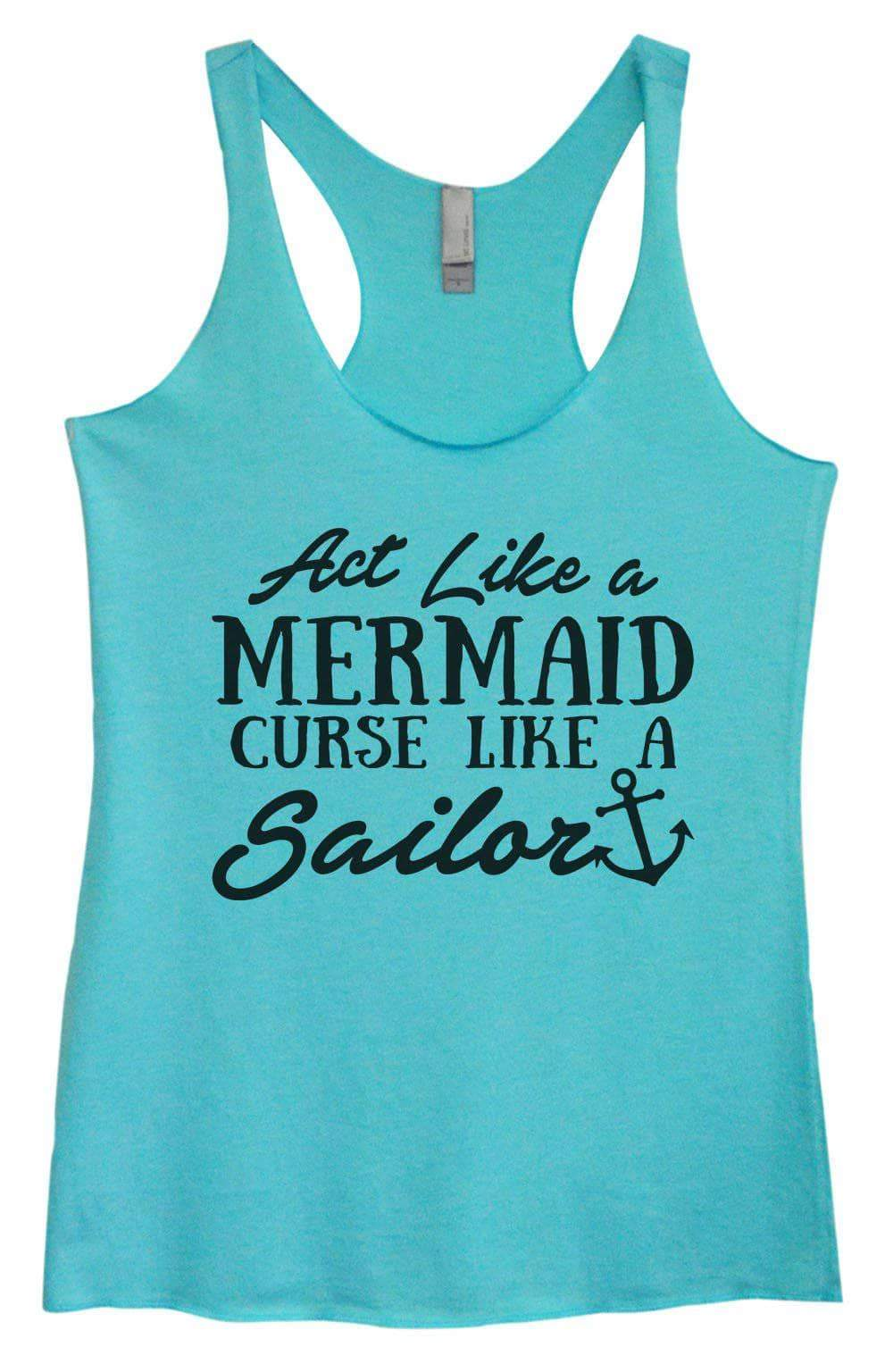 Womens Tri-Blend Tank Top - Act Like A Mermaid Curse Like A Sailor Small Womens Tank Tops Vintage Blue