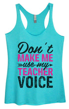 Womens Tri-Blend Tank Top - Don't Make Me Use My Teacher Voice Small Womens Tank Tops Vintage Blue