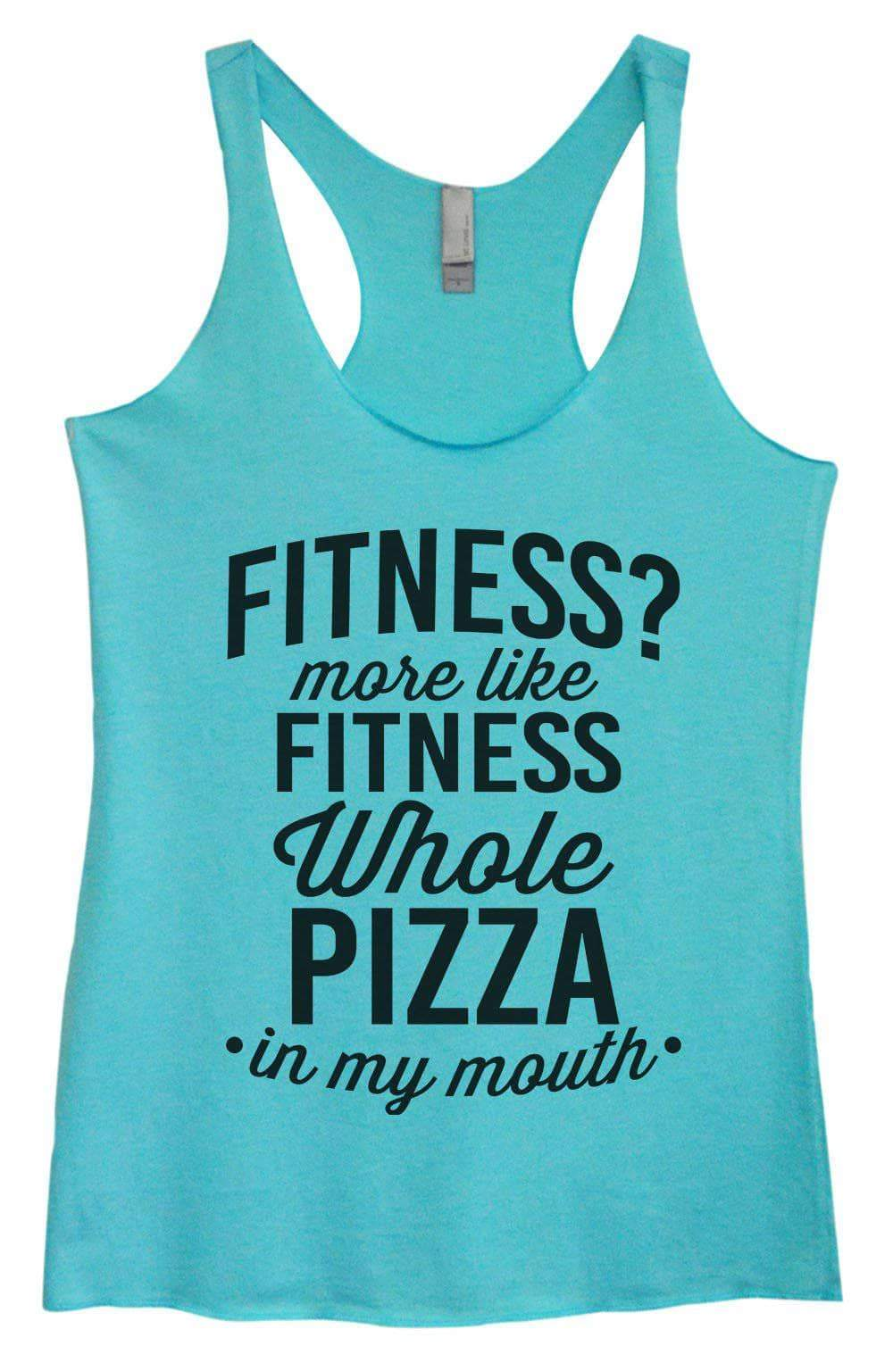 Womens Tri-Blend Tank Top - Fitness More Like Fitness Whole Pizza In My Mouth Small Womens Tank Tops Vintage Blue