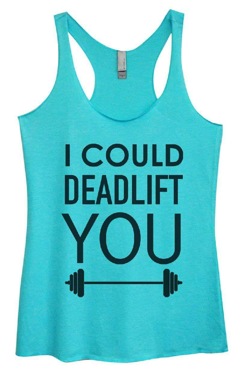 Womens Tri-Blend Tank Top - I COULD DEADLIFT YOU Small Womens Tank Tops Vintage Blue