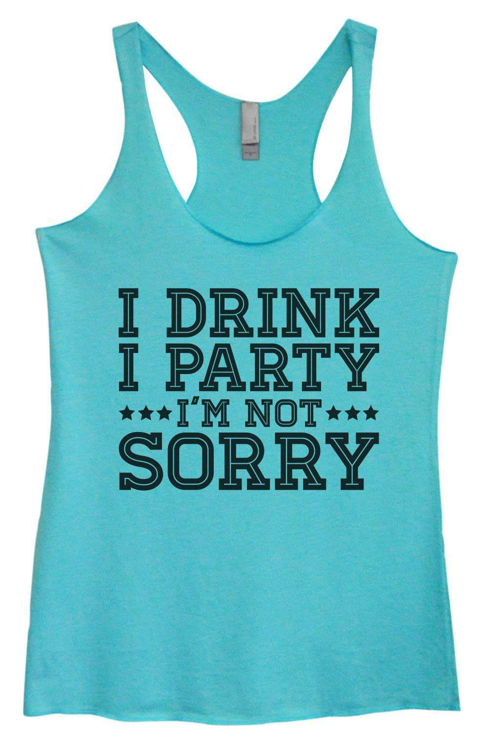Womens Tri-Blend Tank Top - I Drink I Party I'm Not Sorry Small Womens Tank Tops Vintage Blue