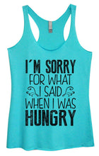 Womens Tri-Blend Tank Top - I'm Sorry For What I Said When I Was Hungry Small Womens Tank Tops Vintage Blue