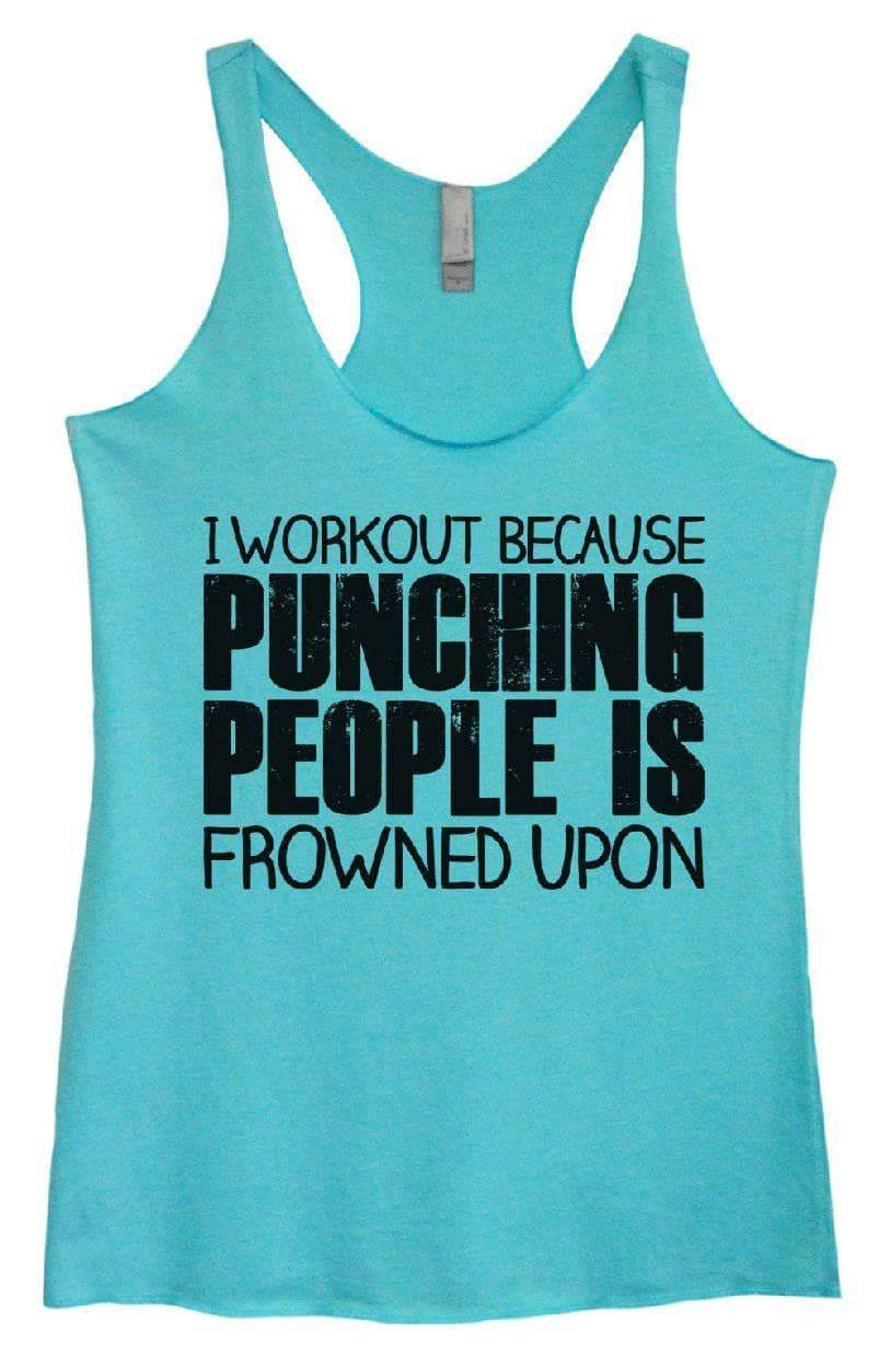 Womens Tri-Blend Tank Top - I WORKOUT BECAUSE PUNCHING PEOPLE IS FROWNED UPON Small Womens Tank Tops Vintage Blue