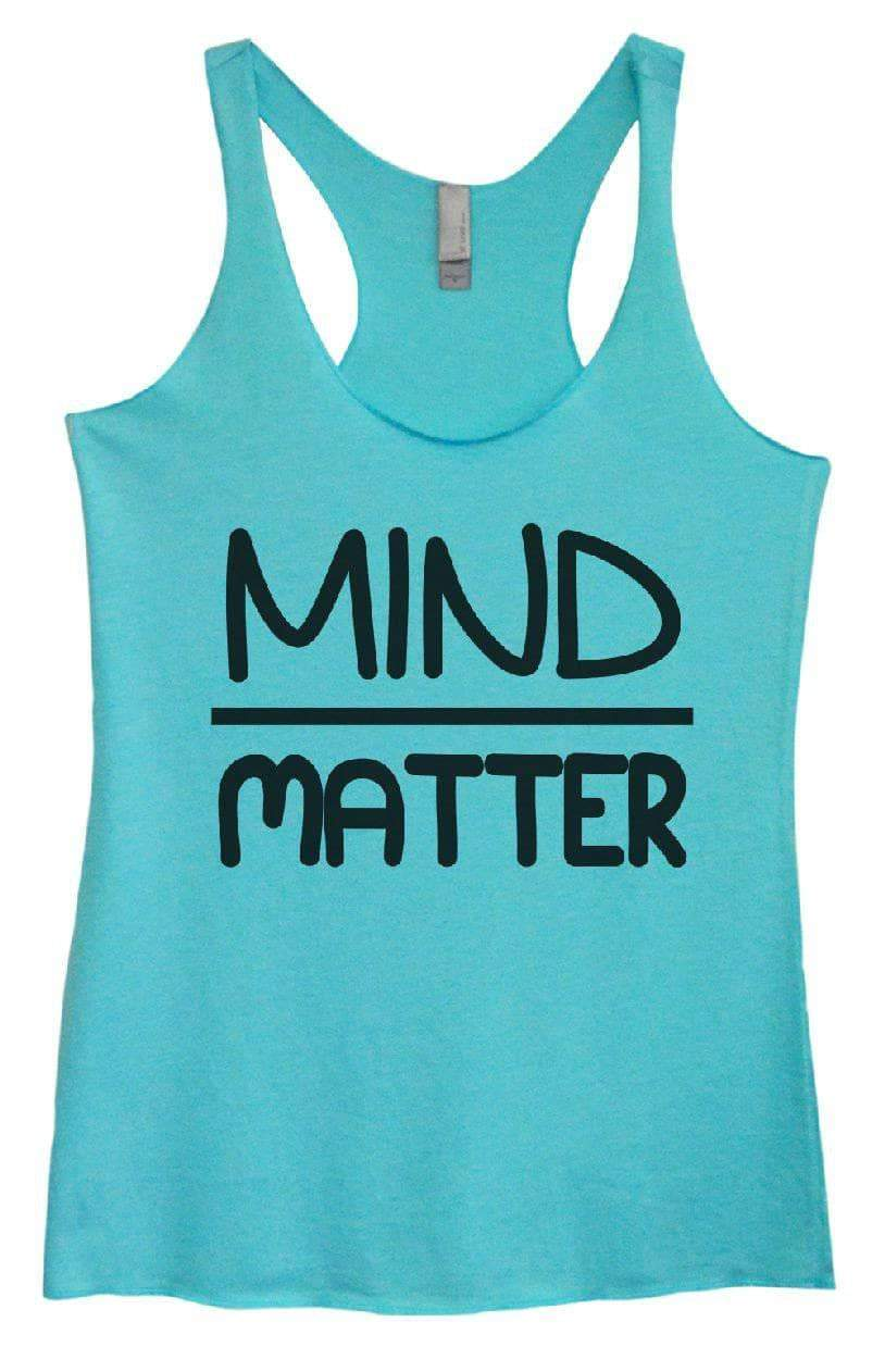 Womens Tri-Blend Tank Top - MIND OVER MATTER Small Womens Tank Tops Vintage Blue