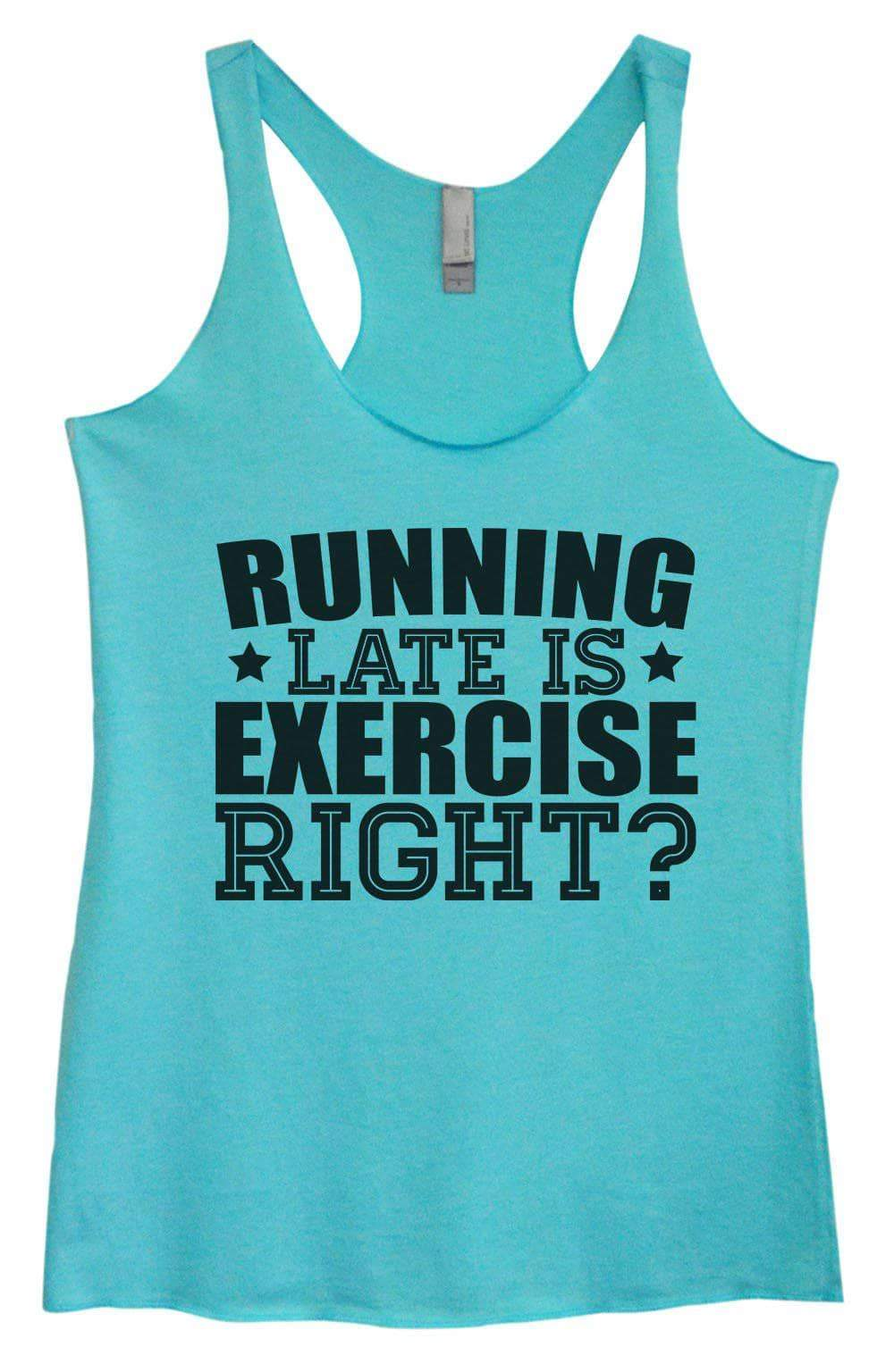 Womens Tri-Blend Tank Top - Running Late Is Exercise Right Small Womens Tank Tops Vintage Blue
