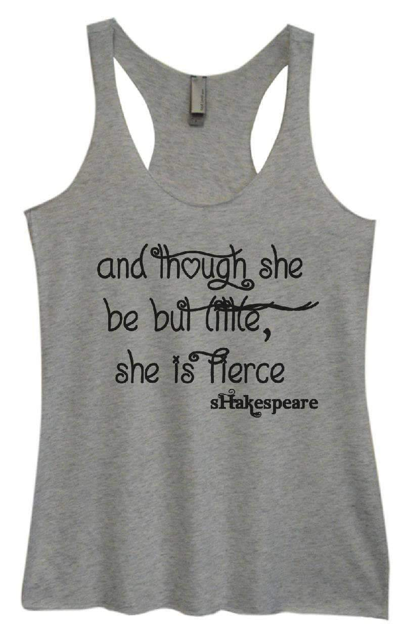 Womens Tri-Blend Tank Top - And Though She Be But Little, She Is Fierce Small Womens Tank Tops Vintage Grey