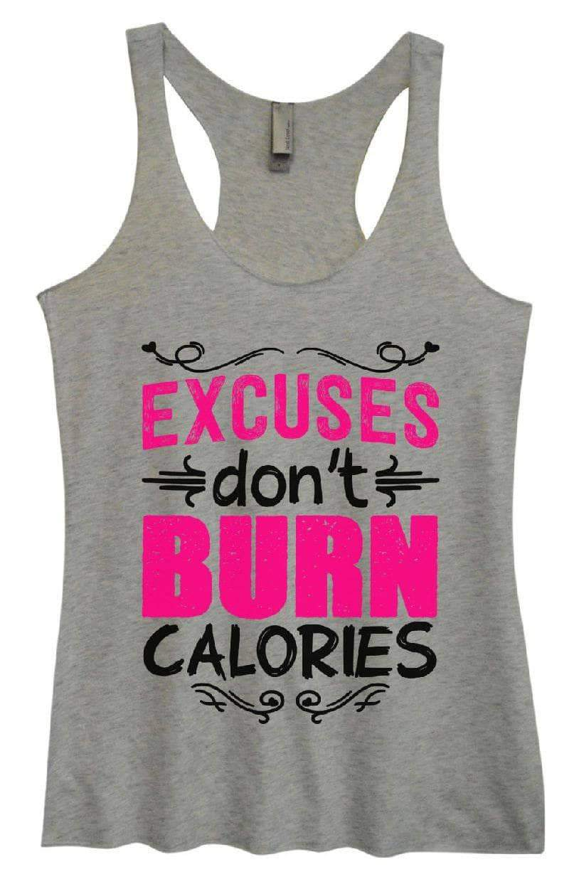 Womens Tri-Blend Tank Top - EXCUSES Don't BURN CALORIES Small Womens Tank Tops Vintage Grey
