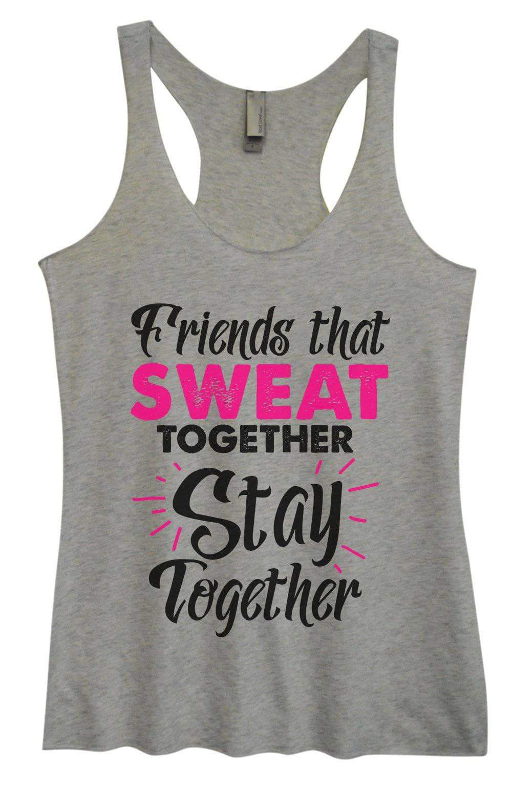 Womens Tri-Blend Tank Top - Friends That Sweat Together Stay Together Small Womens Tank Tops Vintage Grey