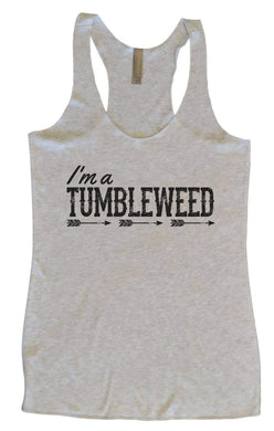 Womens Tri-Blend Tank Top - I'm A Tumbleweed Small Womens Tank Tops Vintage Grey