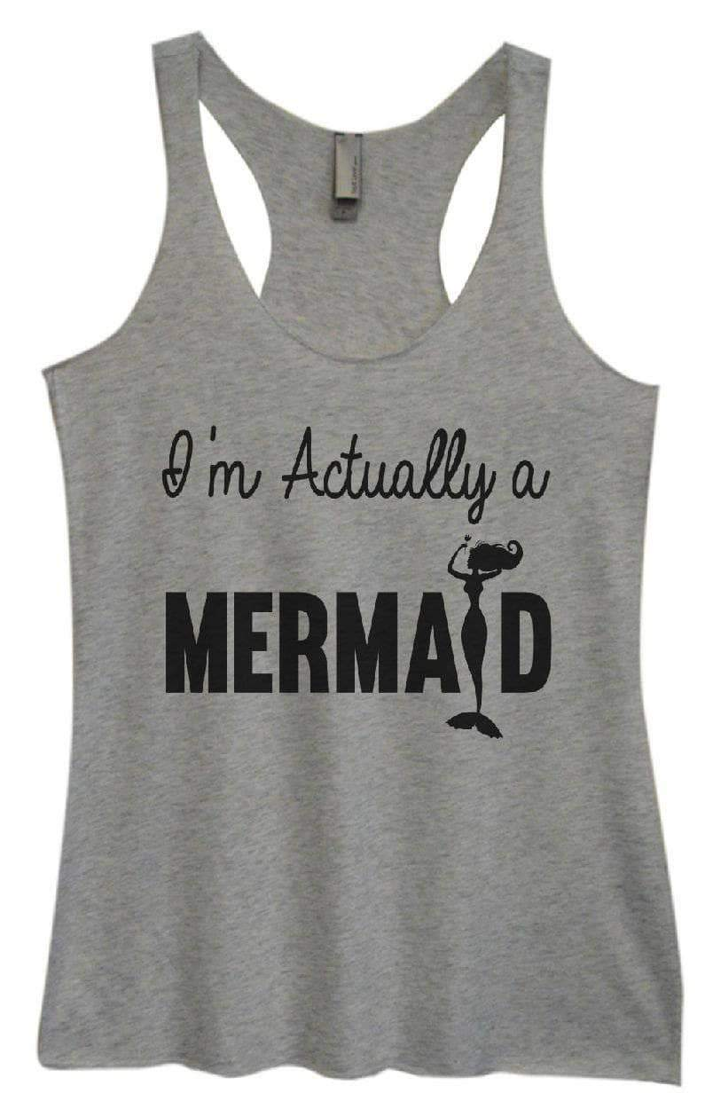 Womens Tri-Blend Tank Top - I'm Actually A MERMAID Small Womens Tank Tops Vintage Grey