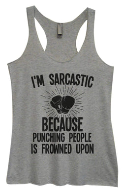 Womens Tri-Blend Tank Top - I'm Sarcastic Because Punching People Is Frowned Upon Small Womens Tank Tops Vintage Grey