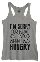 Womens Tri-Blend Tank Top - I'm Sorry For What I Said When I Was Hungry Small Womens Tank Tops Vintage Grey
