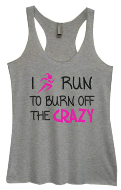 Womens Tri-Blend Tank Top - I Run To Burn Off The Crazy Small Womens Tank Tops Vintage Grey