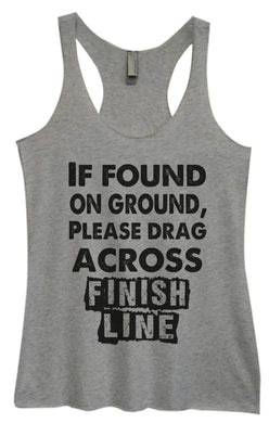 Womens Tri-Blend Tank Top - If Found On The Ground, Please Drag Across Finish Line Small Womens Tank Tops Vintage Grey