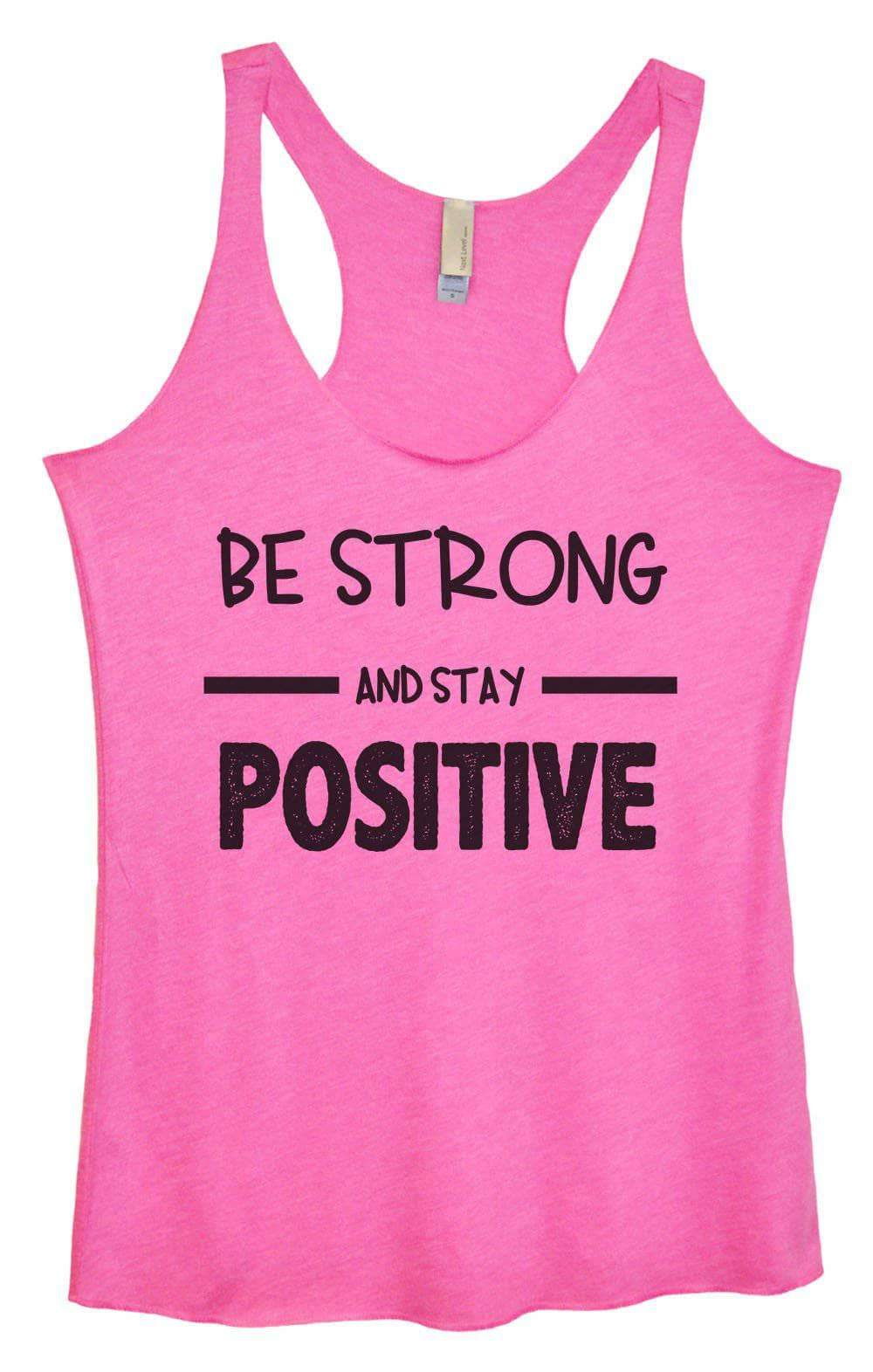 Womens Tri-Blend Tank Top - Be Strong And Stay Positive Small Womens Tank Tops Vintage Pink