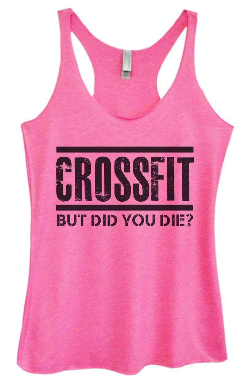 Womens Tri-Blend Tank Top - CROSSFIT BUT DID YOU DIE? Small Womens Tank Tops Vintage Pink