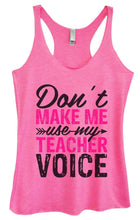 Womens Tri-Blend Tank Top - Don't Make Me Use My Teacher Voice Small Womens Tank Tops Vintage Pink