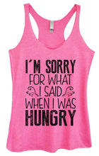 Womens Tri-Blend Tank Top - I'm Sorry For What I Said When I Was Hungry Small Womens Tank Tops Vintage Pink