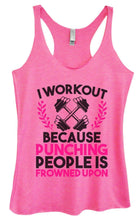 Womens Tri-Blend Tank Top - I Workout Because Punching People Is Frowned Upon Small Womens Tank Tops Vintage Pink