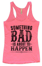Womens Tri-Blend Tank Top - Something Bad Is About To Happen Small Womens Tank Tops Vintage Pink