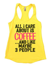 All I Care About Is Coffee And Like Maybe 3 People Womens Workout Tank Top Small Womens Tank Tops Yellow