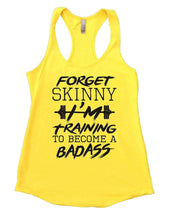 FORGET SKINNY I'M Training TO BECOME A BADASS Womens Workout Tank Top Small Womens Tank Tops Yellow