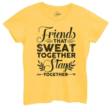 Womens Friends That Sweat Together Stay Together Tshirt Small Womens Tank Tops Yellow Tshirt
