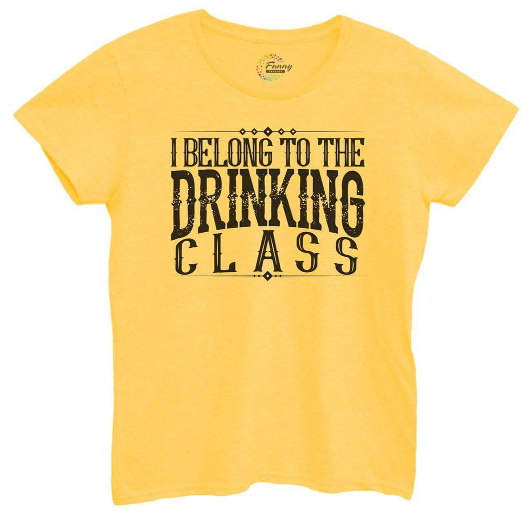 Womens I Belong To The Drinking Class Tshirt Small Womens Tank Tops Yellow Tshirt