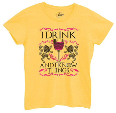 Womens I Drink And I Know Things Tshirt Small Womens Tank Tops Yellow Tshirt