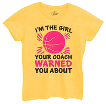 Womens I'm The Girl Your Coach Warned You About Tshirt Small Womens Tank Tops Yellow Tshirt