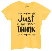 Womens Just Drunk Tshirt Small Womens Tank Tops Yellow Tshirt