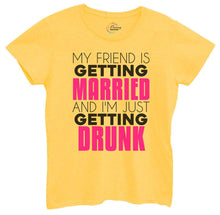Womens My Friend Is Getting Married I'm Getting Drunk Tshirt Small Womens Tank Tops Yellow Tshirt