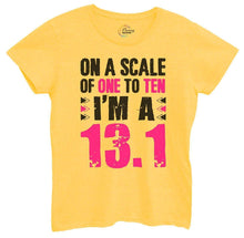 Womens On A Scale Of One To Ten I'm A 13.1 Tshirt Small Womens Tank Tops Yellow Tshirt