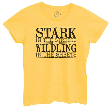 Womens Stark In The Streets Wildling In The Sheets Tshirt Small Womens Tank Tops Yellow Tshirt