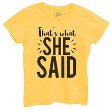 Womens That's What She Said Tshirt Small Womens Tank Tops Yellow Tshirt